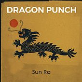 Dragon Punch by Sun Ra