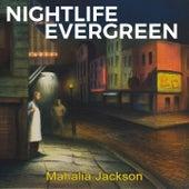Nightlife Evergreen di Mahalia Jackson