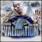 Validation by Gillie Da Kid
