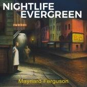 Nightlife Evergreen by Maynard Ferguson