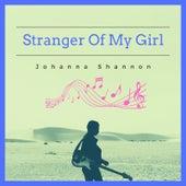 Stranger of My Girl de Johanna Shannon