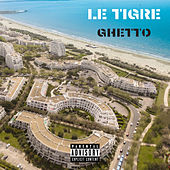 Ghetto de Le Tigre