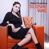 Diloske Wae by Nella Kharisma