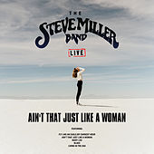 Ain't That Just Like A Woman (Live) de Steve Miller Band