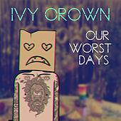 Our Worst Days by Ivy Crown