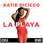 La Playa (Cupla Re-Mix) by Katie DiCicco