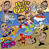 Dame un Beso by Mister Chivo