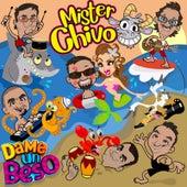 Dame un Beso de Mister Chivo