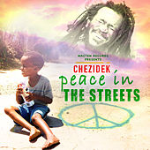 Peace in the Streets by Chezidek