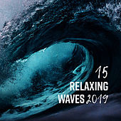 15 Relaxing Waves 2019: Deep Harmony & Pure Mind de Nature Sounds Artists