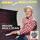Moon Over Mullican di Moon Mullican