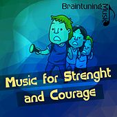 Music for Strenght and Courage de Various Artists