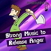 Strong Music to Release Anger de Various Artists