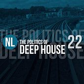 The Politics of Deep House, Vol. 22 by Various Artists
