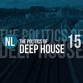 The Politics of Deep House, Vol. 15 by Various Artists