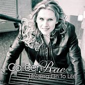 Holding on to Life by Colleen Rae