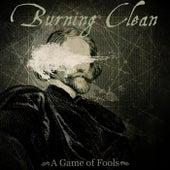 A Game of Fools de Burning Clean