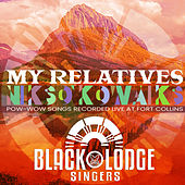 My Relatives by Black Lodge Singers