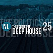 The Politics of Deep House, Vol. 25 by Various Artists