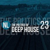 The Politics of Deep House, Vol. 23 by Various Artists