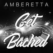 Get Bached by Amberetta