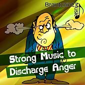 Strong Music to Discharge Anger von Various Artists