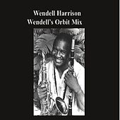 Wendell's Orbit Mix by Wendell Harrison