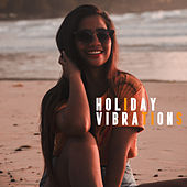 Holiday Vibrations: Ibiza Relaxation, Lounge, Ambient Chill, Perfect Relax, Sex Music Zone by Chill Out 2017