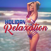 Holiday Relaxation: Chilled Ibiza, Relaxing Vibes, Holiday Music 2019, Summer Chill Out 2019 von Chill Out