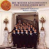 The Vienna Choir Boys Sing Johann Strauss Waltzes and Polkas by Wiener Sängerknaben