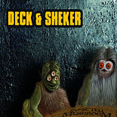 Deck & Sheker by Infected Mushroom