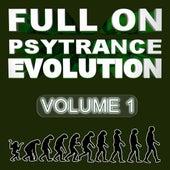 Full On Psytrance Evolution V1 by Various Artists