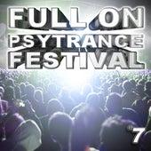 Full On Psytrance Festival V7 by Various Artists