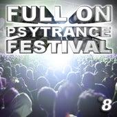 Full On Psytrance Festival V8 by Various Artists