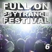 Full On Psytrance Festival V6 by Various Artists
