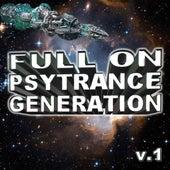 Full On Psytrance Generation V1 by Various Artists