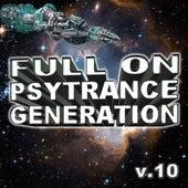 Full On Psytrance Generation V10 by Various Artists