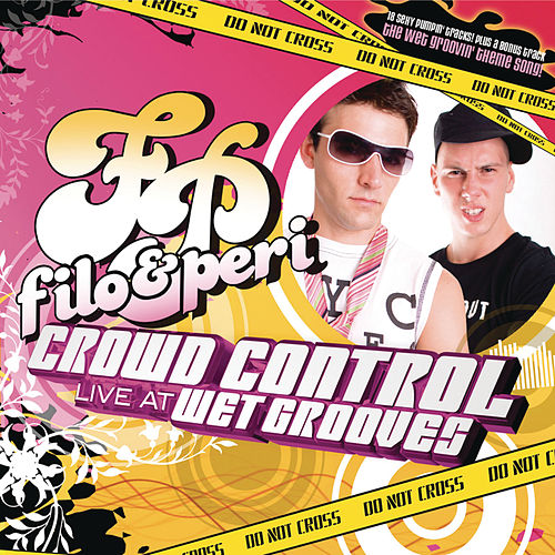 Crowd Control 'Live At Wet Grooves' (Continuous DJ Mix By Filo & Peri) by Various Artists