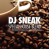 Special House Blend (Continuous DJ Mix By DJ Sneak) by Various Artists