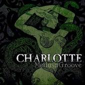 Medusa Groove by Charlotte