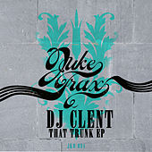 That Trunk EP by DJ Clent