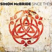 Since Then by Simon McBride