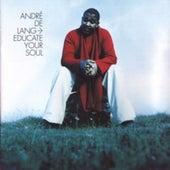 Educate Your Soul by André de Lange