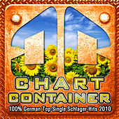 CHART CONTAINER - 100 % German Top Single Schlager-Hits 2010 by Various Artists