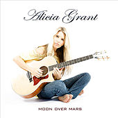 Moon Over Mars by Alicia Grant