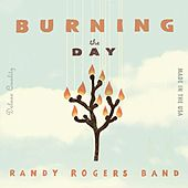 Burning The Day de The Randy Rogers Band