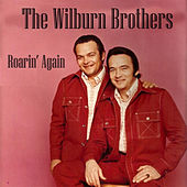 Roarin'again by Wilburn Brothers