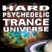 Hard Psychedelic Trance Universe V5 von Various Artists