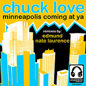 Minneapolis Coming At Ya by Chuck Love