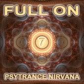 Full On Psytrance Nirvana V7 by Various Artists